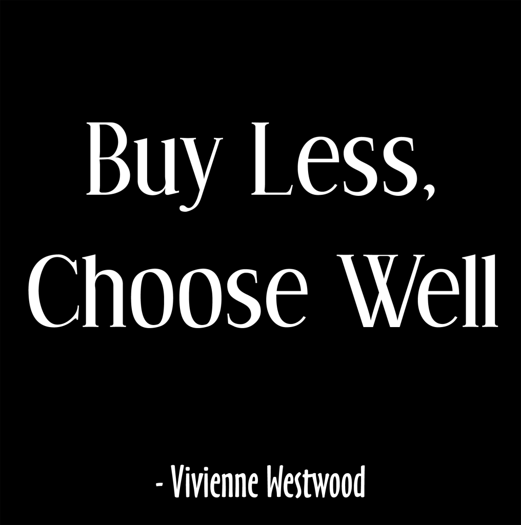 Quote 'Buy Less, Choose Well'